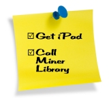 Get iPad, call Miner Library